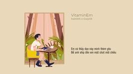 vitamin em (lyric video) - hai ninh, gwynx