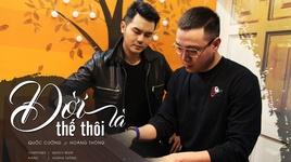 doi la the thoi - quoc cuong, hoang thong