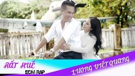 rat hue (edm rap version) - luong viet quang