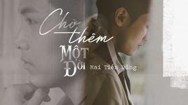 cho them mot doi - mai tien dung