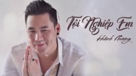 toi nghiep em (lyric video) - khanh phuong