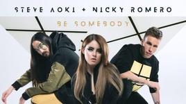 be somebody - steve aoki, nicky romero, kiiara