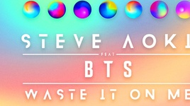 waste it on me (lyric video) - steve aoki, bts (bangtan boys)