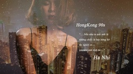 hongkong 90s (lyric video) - ha nhi