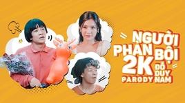 nguoi phan boi 2k (parody) - do duy nam