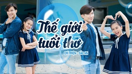 the gioi tuoi tho - chi thien, bao an