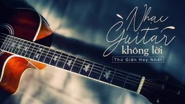 nhac guitar khong loi thu gian hay nhat - v.a