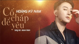 co chap de yeu (lyric video) - hoang ky nam