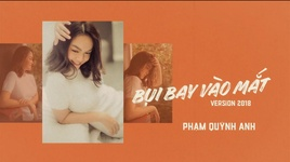 bui bay vao mat (version 2018) (lyric video) - pham quynh anh