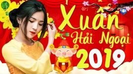 lien khuc nhac xuan nhac vang bolero don xuan ky hoi tet nguyen dan 2019 - v.a
