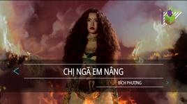 chi nga em nang (karaoke) - bich phuong