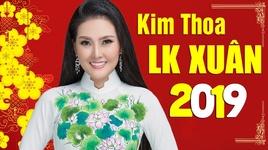 lien khuc nhac xuan 2019 kim thoa - v.a