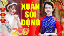 lien khuc nhac xuan chao mung nam moi ky hoi 2019 - v.a