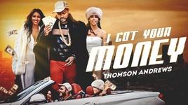 i got your money  - thomson andrews