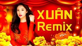 nhac xuan remix 2019 bass cang soi dong lan toa khong khi tet - day moi la nhac song xuan moi det - v.a