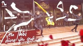 yeu thoi dung yeu qua (dance version) - adam lam