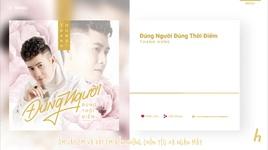 dung nguoi dung thoi diem (lyric video) - thanh hung idol