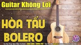 nhac guitar tru tinh khong loi - hoa tau nhac vang bolero nghe cuc phe - v.a