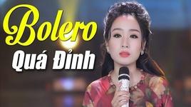 noi da ga khi nghe ho phuong lien cat len giong hat (a quan than tuong bolero 2017)  - v.a