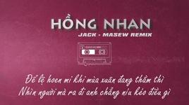 hong nhan (masew remix) - jack (g5r), masew