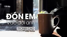 don em vao doi anh (lyric video) - tronix cao