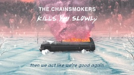 kills you slowly (lyric video) - the chainsmokers