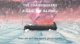 kills you slowly (lyric video) - the chainsmokers