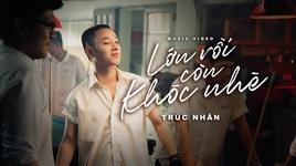lon roi con khoc nhe (karaoke) - truc nhan
