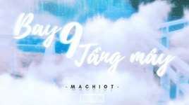bay 9 tang may - machiot