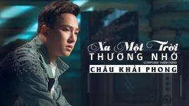 xa mot troi thuong nho (karaoke) - chau khai phong