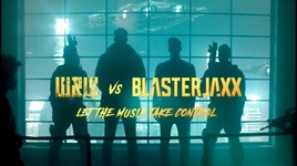 let the music take control - w&w, blasterjaxx