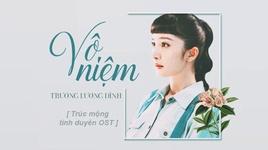 vo niem / 无念 (truc mong tinh duyen ost) (vietsub) - truong luong dinh (jane zhang)