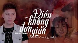 dieu khong don gian - minh vuong m4u