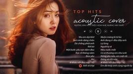 top hit acoustic cover - 20 ban nhac trieu view - v.a