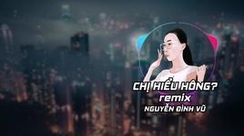 chi hieu hong remix - nguyen dinh vu