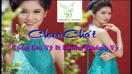 chua chat - luong khanh vy, tong gia vy