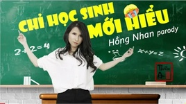 chi hoc sinh moi hieu (hong nhan parody) - thien an