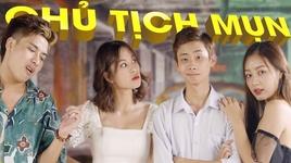 chu tich mun (do ta khong do nang parody) - dao nguyen anh, tran hieu trung