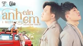 anh can em (i need you) (karaoke) - chau khai phong, khang viet