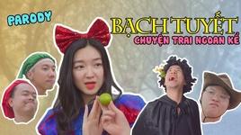 bach tuyet chuyen trai ngoan ke (parody) - rik, lil' one