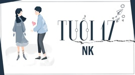 tuoi 17 (lyrics) - nk