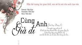 cung anh gia di / 陪你一起變老 (vietsub, kara) - duong co (tang gu)