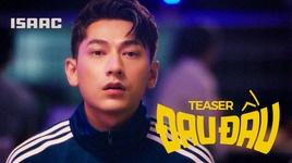 dau dau (teaser) - isaac
