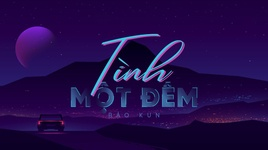 tinh mot dem (lyric video) - bao kun