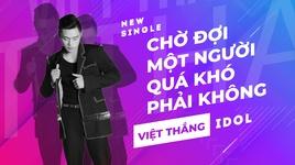 cho doi mot nguoi qua kho phai khong (karaoke) - viet thang idol