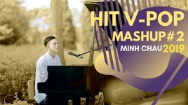 mashup#2 hit v-pop - minh chau