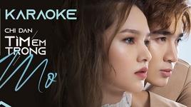 tim em trong mo (karaoke) - chi dan