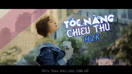 toc nang chieu thu (lyrics) - h2k