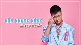 han khong xung (lyric video) - le thien hieu