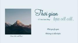 thoi gian giong nhu vet cat / 時光如剪 (vietsub, kara) - tran vinh dong (jennifer chan)